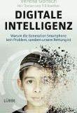 """""""Digitale Intelligenz"""" von Verena Gonsch. Mit Texten von Till Raether"""