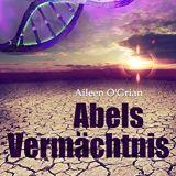 Abels Vermächtnis von Aileen o'Grian