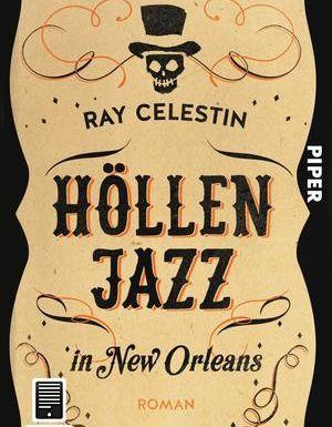Höllenjazz in New Orleans Ray Celestin