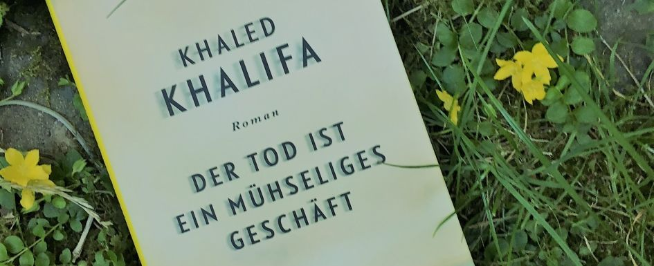 khaled khalifa der tod ist ein mühseliges geschäft eyecatcher