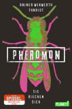"""""""Pheromon"""" von Rainer Wekwerth und Thariot"""
