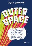 """""""Outer Space"""" von Ryan Gebhart"""