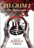 """""""Pilgrim – Die Verlorenen"""" von Joshua Tree"""