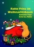 """""""Ratte Prinz im Weihnachtsbaum"""" von Annette Paul"""