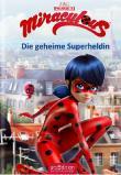"""""""Miraculous – Die geheime Superheldin"""" von Barbara Neeb"""