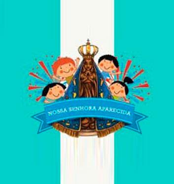 12 de Outubro – Dia de Nossa Senhora Aparecida e  Dia das Crianças