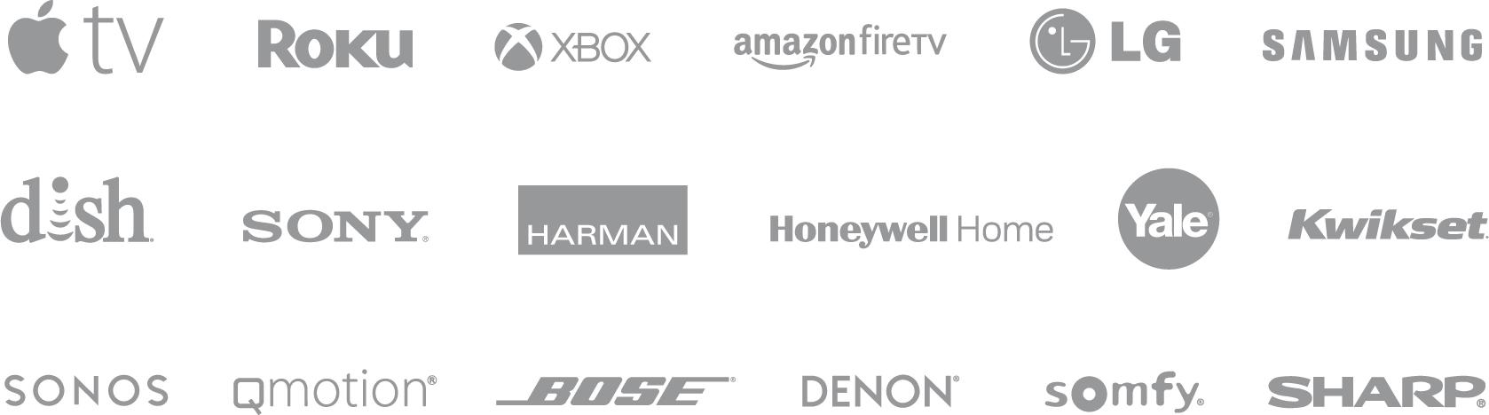 Apple TV, Roku, Amazon, Lutron, LG, Samsung, Dish, Sony, Bose, Denon, Yale, Kwikset, Sonos, QMotion, Harman, Honeywell, Somfy, Sharp