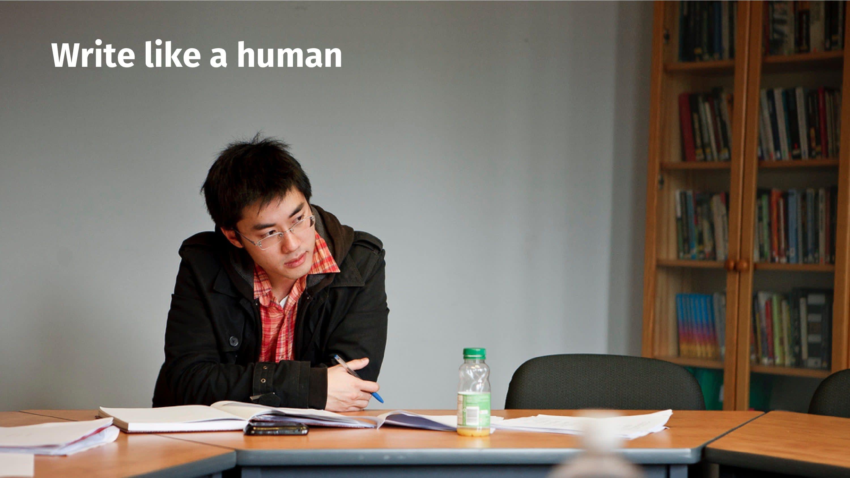 Write like a human.