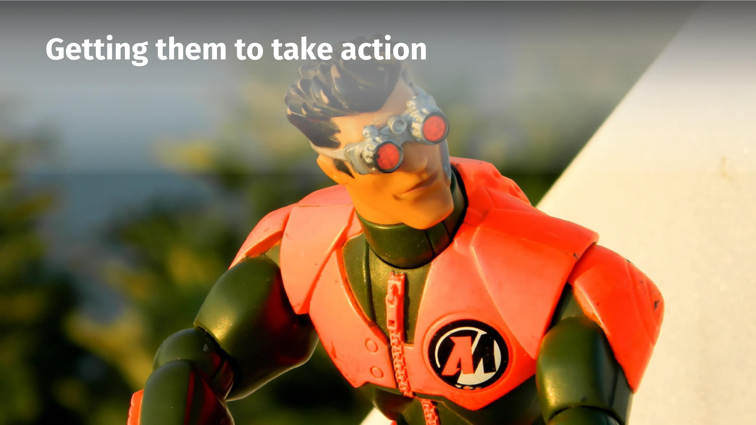 Getting them to take action.