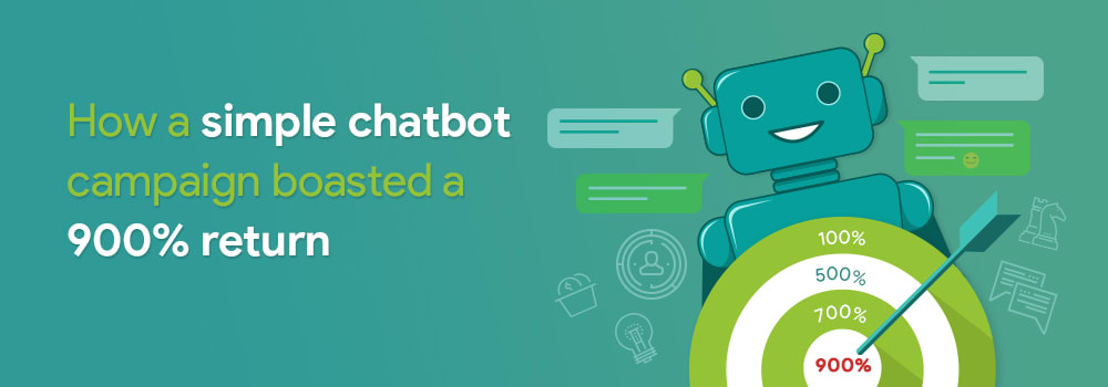 Simple Chatbot Campaign - 900 return