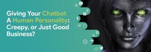 giving-chatbot-personality-creepy