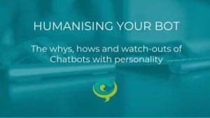 Conversologie Humanising your Chatbot Webinar