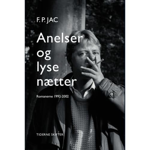 Image of   Anelser og lyse nætter - romaner 1992-2002 - Hæftet