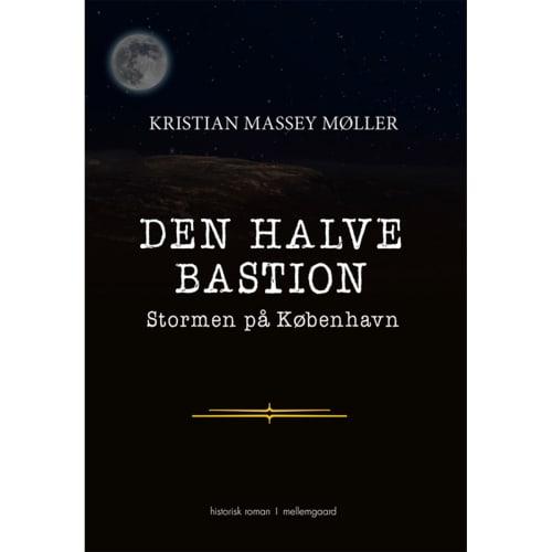 Image of   Den halve bastion - Stormen på København - Hæftet