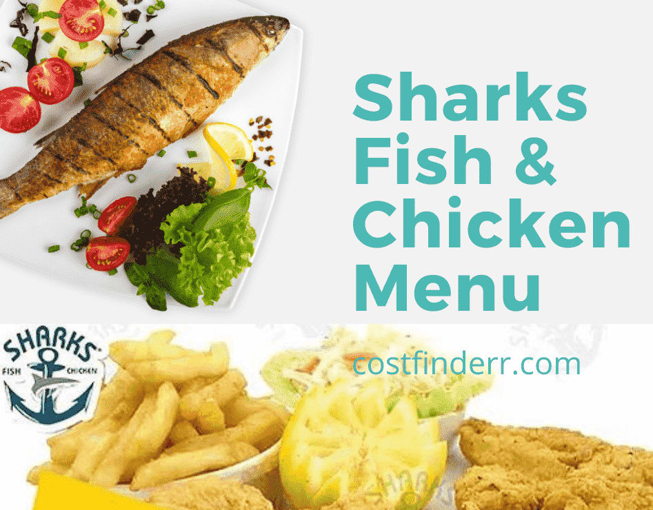 Sharks Menu and Prices 2021 | Tasty Delicious Fish And Chicken Menu