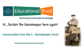 Conservation Fact Files 1 - Gamekeeper Facts