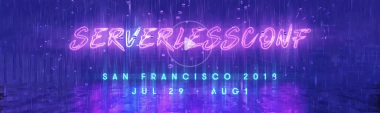 Watch Serverlessconf San Francisco 2018 Online