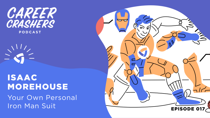 Career Crashers Episode 17: Your Own Personal Iron Man Suit