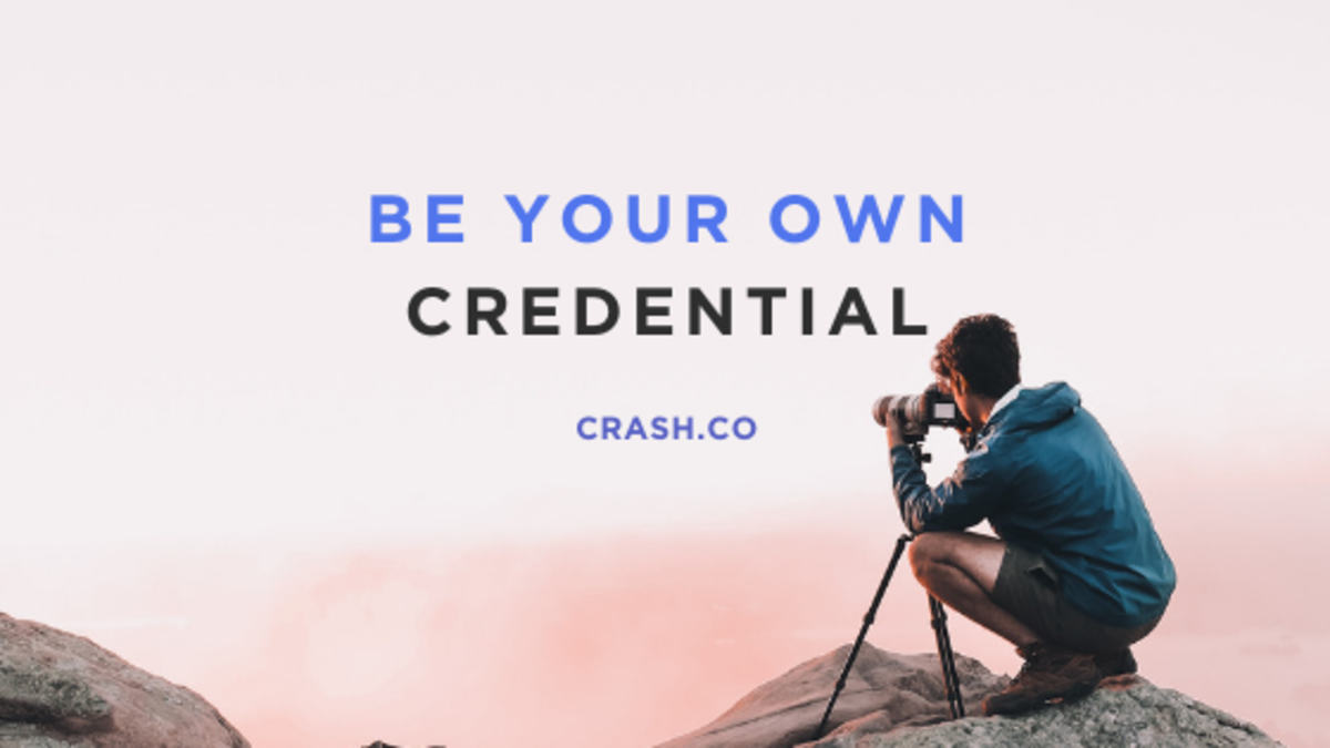 Be your own credential.