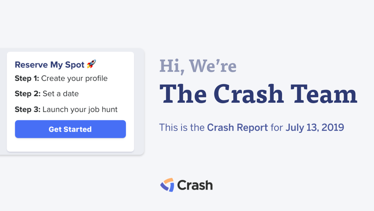 The Crash Report: July 13, 2019