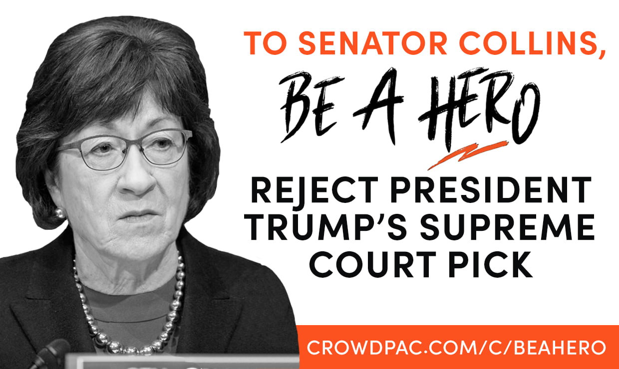 Either Sen. Collins VOTES NO on Kavanaugh OR we fund her future opponent