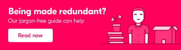 What should you do if made redundant?
