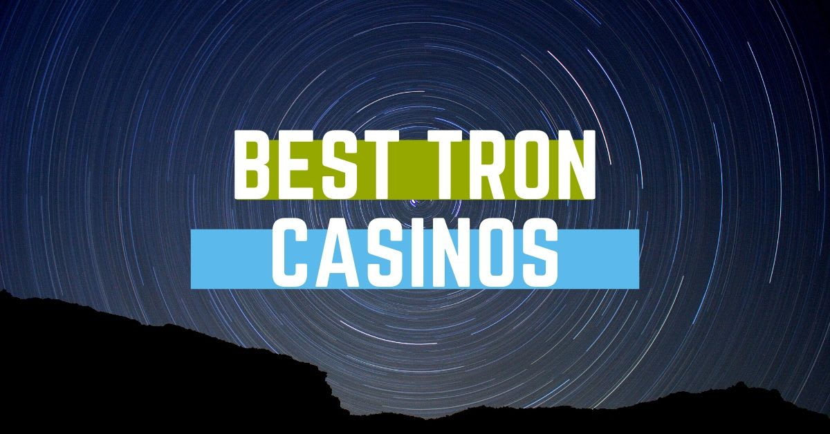 Best Tron Casino And Trx Gambling Dapps Reviews And Bonuses