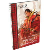 Legend of the Five Rings Novel: Whispers of Shadow and Steel Thumb Nail
