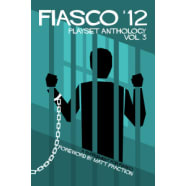Fiasco RPG Playset Anthology - Volume 3 Thumb Nail