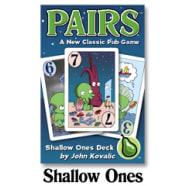 Pairs: Shallow Ones Thumb Nail