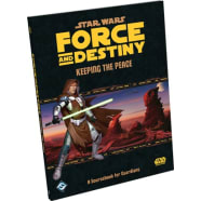 Star Wars: Force and Destiny: Keeping the Peace Thumb Nail