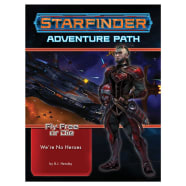 Starfinder Adventure Path 34: Fly Free or Die Chapter 1: We're No Heroes Thumb Nail