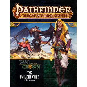 Pathfinder Adventure Path 129: War for the Crown Chapter 3: Twilight Child