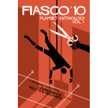 Fiasco RPG Playset Anthology - Volume 1