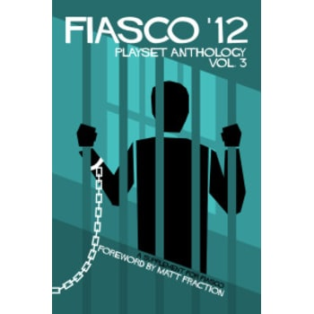 Fiasco RPG Playset Anthology - Volume 3