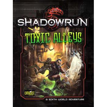 Shadowrun 5th Edition Toxic Alleys