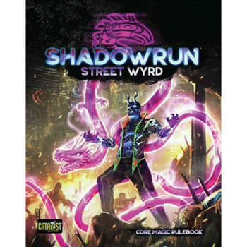 Shadowrun 6th Edition: Street Wyrd