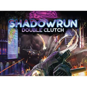 Shadowrun 6th Edition: Double Clutch