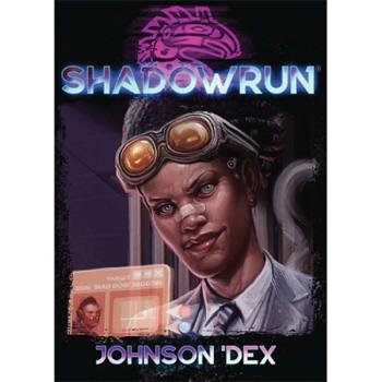 Shadowrun 6th Edition: Johnson Dex