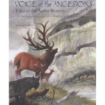 Wurm RPG: Voice of the Ancestors Volume 1: Tales of the Antler Bearers