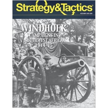 Strategy and Tactics 313: Windhoek: Southwest Africa 1914-15