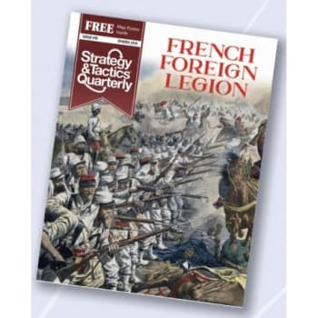 Strategy and Tactics Quarterly 5: French Foreign Legion