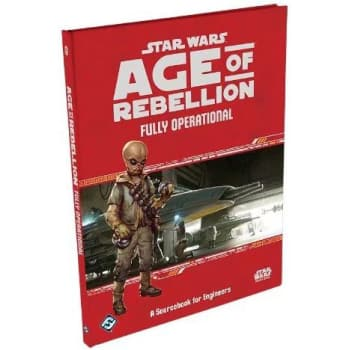 Star Wars: Age of Rebellion: Fully Operational Sourcebook