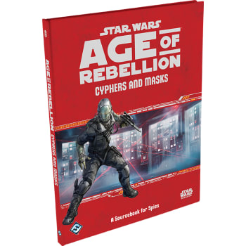 Star Wars: Age of Rebellion: Cyphers and Masks Sourcebook