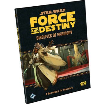 Star Wars: Force and Destiny: Disciples of Harmony
