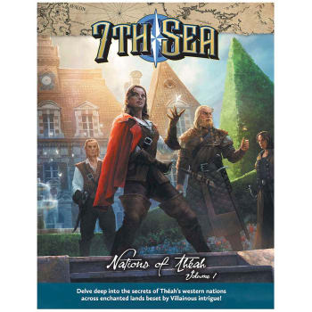 7th Sea: Second Edition - Nations of Theah: Volume 1
