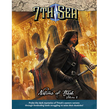 7th Sea: Second Edition - Nations of Theah: Volume 2