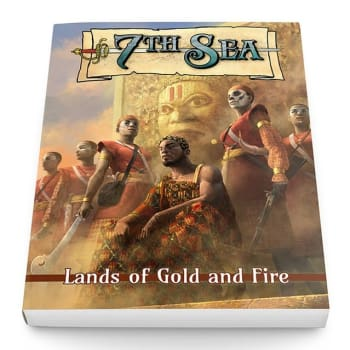7th Sea: Second Edition - Lands of Gold and Fire