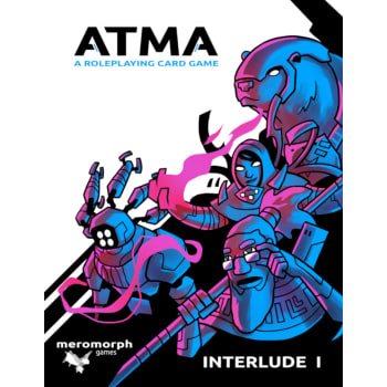 Atma: A Roleplaying Card Game, Interlude I