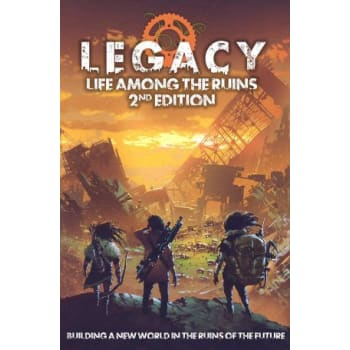 Legacy: Life Among the Ruins 2nd Edition Hardback